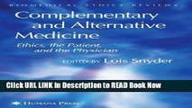 Download Complementary and Alternative Medicine: Ethics, the Patient, and the Physician