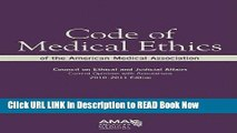 Download Code Of Medical Ethics Of The American Medical Association 2010-2011: Council on Ethical