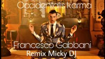 Francesco Gabbani   Occidentali's Karma   Remix 2k17 Micky DJ