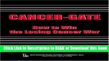 Books Cancer-gate: How to Win the Losing Cancer War (Policy, Politics, Health and Medicine Series)