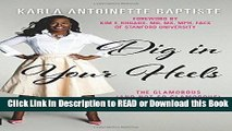 Read Book Dig In Your Heels  The Glamorous (and Not So Glamorous) Life of a Young Breast Cancer