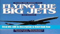 Free ePub Flying The Big Jets: Flying the Boeing 777 (4th Edition) Read Online Free