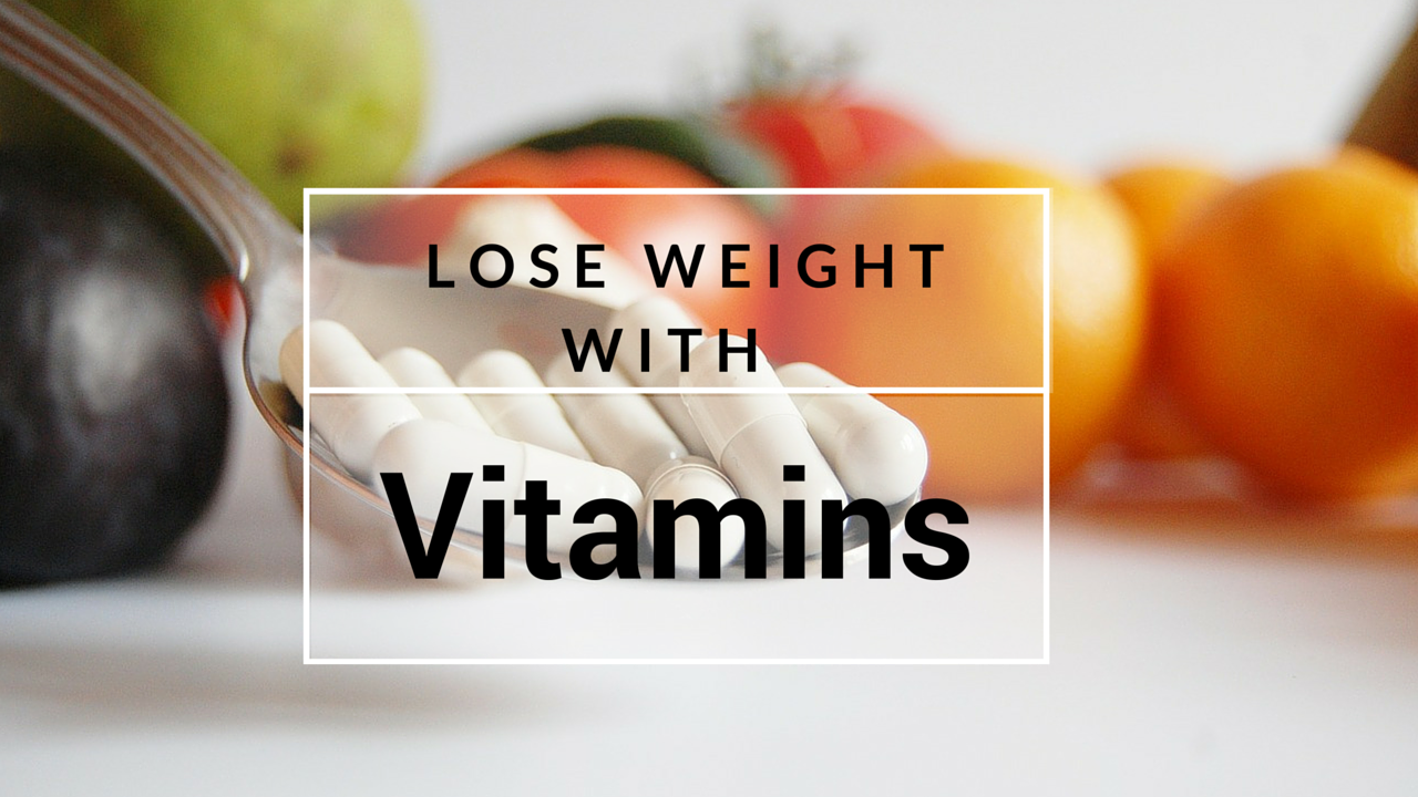 How to Lose Weight with Vitamins | Vitamins | Lose Weight | How to Lose Weight