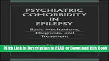 [Download] Psychiatric Comorbidity in Epilepsy: Basic Mechanisms, Diagnosis, and Treatment Read