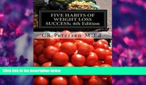 READ book FIVE HABITS OF WEIGHT LOSS SUCCESS; 4th Edition: Plus Five Skills   Tools to help Take
