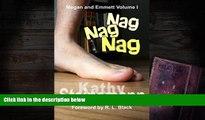 PDF [FREE] DOWNLOAD  Nag Nag Nag: Megan and Emmett Volume I Kathy Steinemann [DOWNLOAD] ONLINE