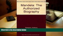 Read Online Mandela: The Authorized Biography Full Book
