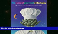 Audiobook  The Surreal Gourmet EnterTains: High-Fun, Low-Stress Dinner Parties for 6 to 12 People