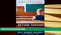 Epub  Finding God Beyond Harvard: The Quest for Veritas (Veritas Forum Books) For Ipad