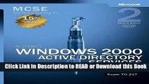 Read Book Microsoft Windows 2000 Core Requirements, Exam 70-217: Microsoft Windows 2000 Active
