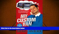 Read Online My Custom Van: And 50 Other Mind-Blowing Essays that Will Blow Your Mind All Over Your