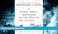 PDF  A Funny Thing Happened on the Way to the Future: Twists and Turns and Lessons Learned Full Book
