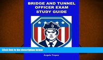 Popular Book  Bridge and Tunnel Officer Exam Study Guide  For Full