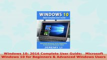 READ ONLINE  Windows 10 2016 Complete User Guide   Microsoft Windows 10 for Beginners  Advanced