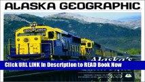 eBook Free Alaska s Railroads (Alaska Geographic) Free Online