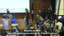 Meurtre de Kim: la police malaisienne recherche 4 Nord-Coréens