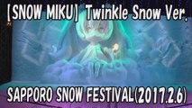 【SAPPORO SNOW FESTIVAL 2017】SNOW MIKU(Hatsune Miku)「Star Night Stage」Twinkle Snow Ver. 2017.2.6