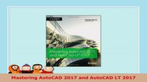 READ ONLINE  Mastering AutoCAD 2017 and AutoCAD LT 2017