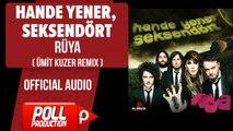 Hande Yener, Seksendört - Rüya - Ümit Kuzer Remix ( Official Audio )