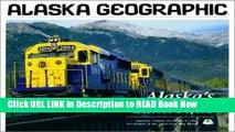 eBook Free Alaska s Railroads (Alaska Geographic) Free PDF