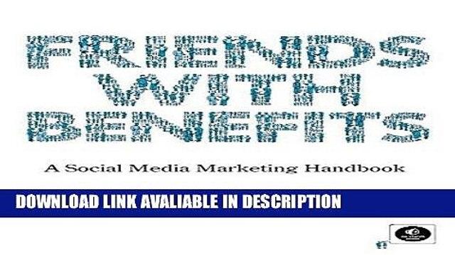 BEST PDF Friends with Benefits: A Social Media Marketing Handbook BEST PDF