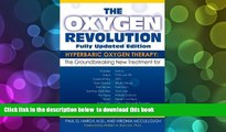Read Online  The Oxygen Revolution: Hyperbaric Oxygen Therapy: The New Treatment for Post