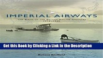 PDF [DOWNLOAD] Imperial Airways: The Birth of the British Airline Industry 1914-1940 [DOWNLOAD]