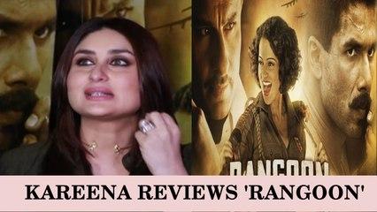 Kareena Kapoor PRAISES Shahid Kapoor's Upcoming Rangoon Film