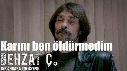 Behzat Ç. - Karını Ben Öldürmedim