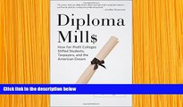 FREE [DOWNLOAD] Diploma Mills: How For-Profit Colleges Stiffed Students, Taxpayers, and the