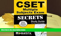 Best Ebook  CSET Multiple Subjects Exam Secrets Study Guide: CSET Test Review for the California
