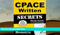 Best Ebook  CPACE Written Secrets Study Guide: CPACE Test Review for the California Preliminary