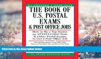 Read Online The Book of U.S. Postal Exams and Post Office Jobs: How to Be a Top Scorer on
