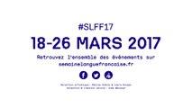 Spot de la Semaine de la langue française et de la Francophonie 2017