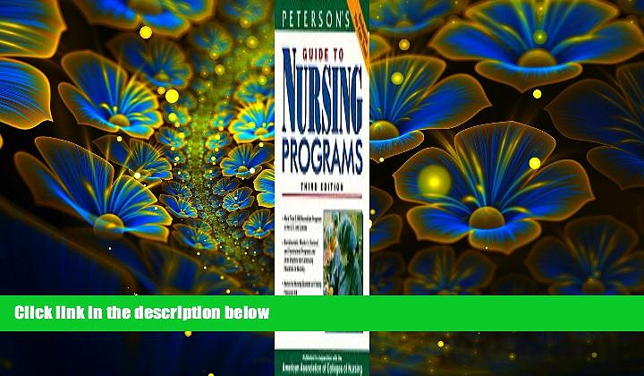 READ book Peterson s Guide to Nursing Programs: Baccalaureate and Graduate Nursing Programs in the