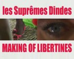"""LES SUPREMES DINDES """"Libertines"""" making of"""