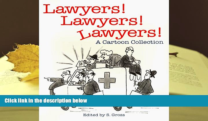 Read Online Lawyers! Lawyers! Lawyers!: A Cartoon Collection   BOOK ONLINE