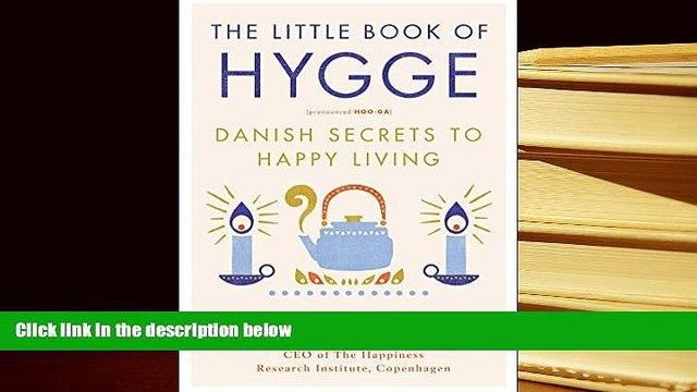 EBOOK ONLINE  The Little Book of Hygge: Danish Secrets to Happy Living READ PDF