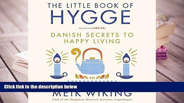 Epub The Little Book of Hygge: Danish Secrets to Happy Living READ PDF