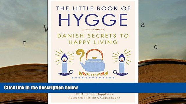 READ ONLINE  The Little Book of Hygge: Danish Secrets to Happy Living PDF [DOWNLOAD]