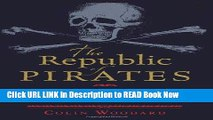 eBook Free The Republic of Pirates: Being the True and Surprising Story of the Caribbean Pirates