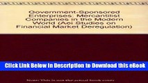 eBook Free Government-Sponsored Enterprises: Mercantilist Companies in the Modern World (Aei