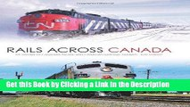 BEST PDF Rails Across Canada: The History of Canadian Pacific and Canadian National Railways BEST