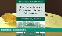 Read Online  The Full-Service Community School Movement: Lessons from the James Adams Community