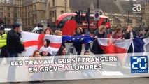 Les travailleurs étrangers en grève à Londres pour défendre leurs droits