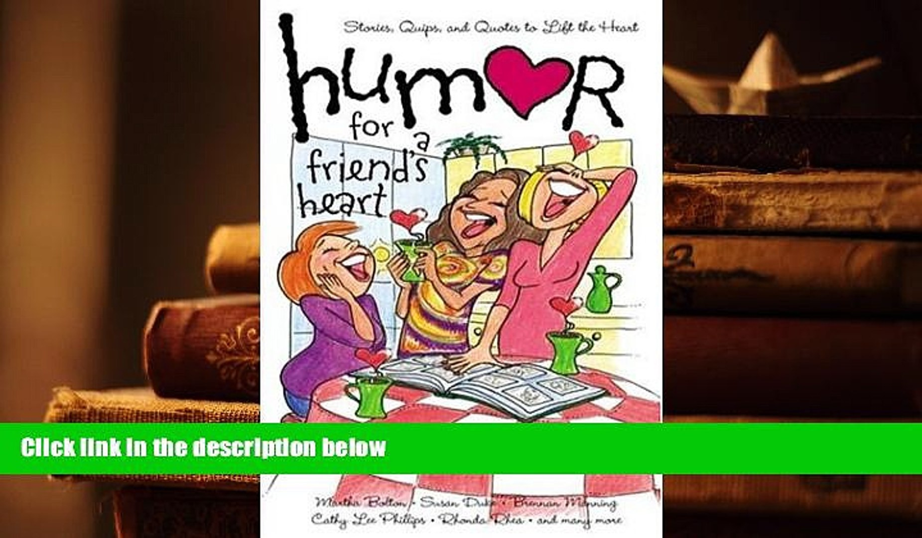 Read Online Humor For A Friends Heart: Stories Quips And Quotes To Lift The Heart (humor For The