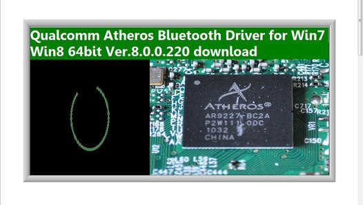 Qualcomm Atheros Bluetooth Driver for Win7 Win8 64bit Ver