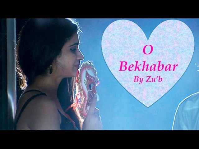 O Bekhabar | Super Hit Love Song 2017 | Bhangarh: The Last Episode |  | Indian-Hindi | Zu'b