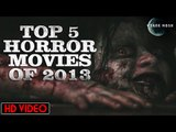 Top 5 Horror Movies of 2013 | Haunted | Latest Horror Movies | Dark Moon