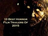 10 Best Horror Films Trailers Of 2015   Horror Films Of 2015   Best Horror Films Of 2015